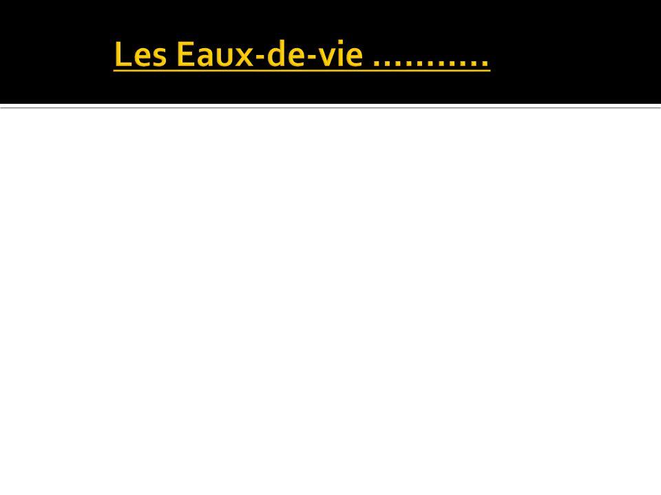 Les Eaux-de-vie ………..