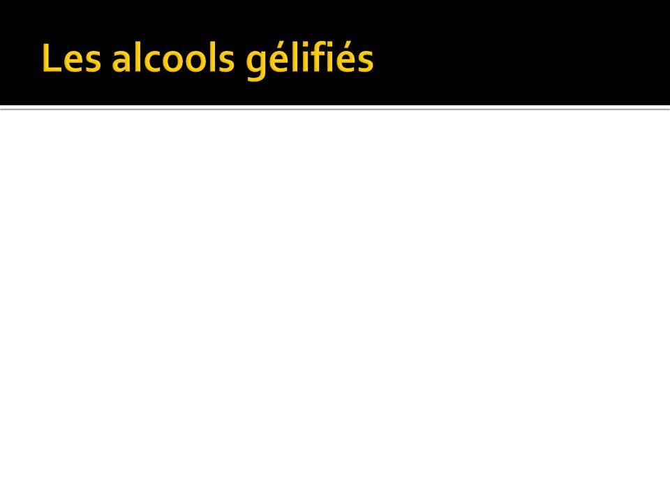 Les alcools gélifiés
