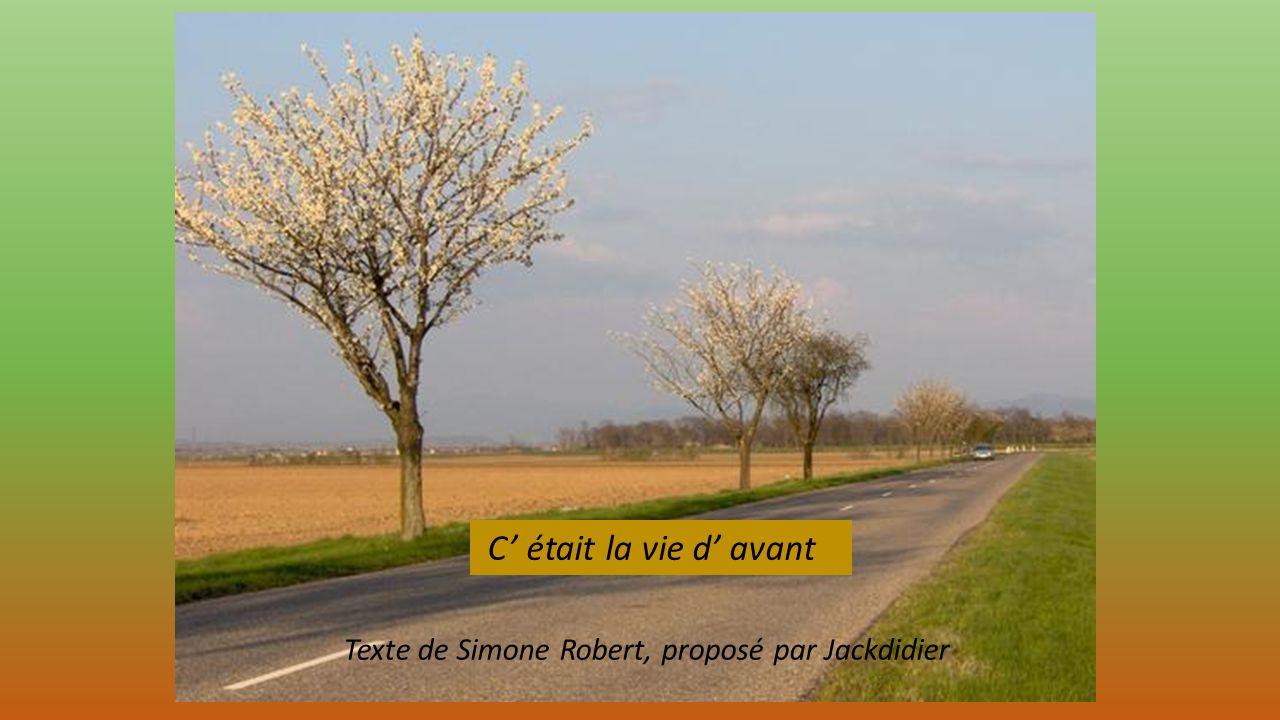 C' était la vie d' avant Texte de Simone Robert, proposé par Jackdidier