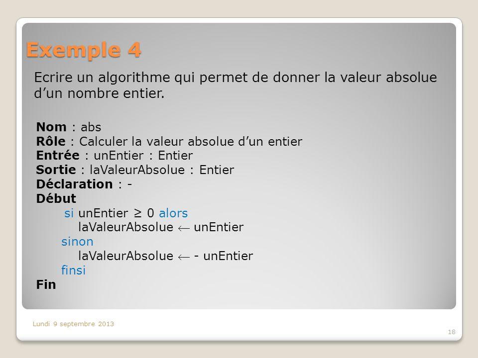 Exemple 4Ecrire un algorithme qui permet de donner la valeur absolue d'un nombre entier. Nom : abs.