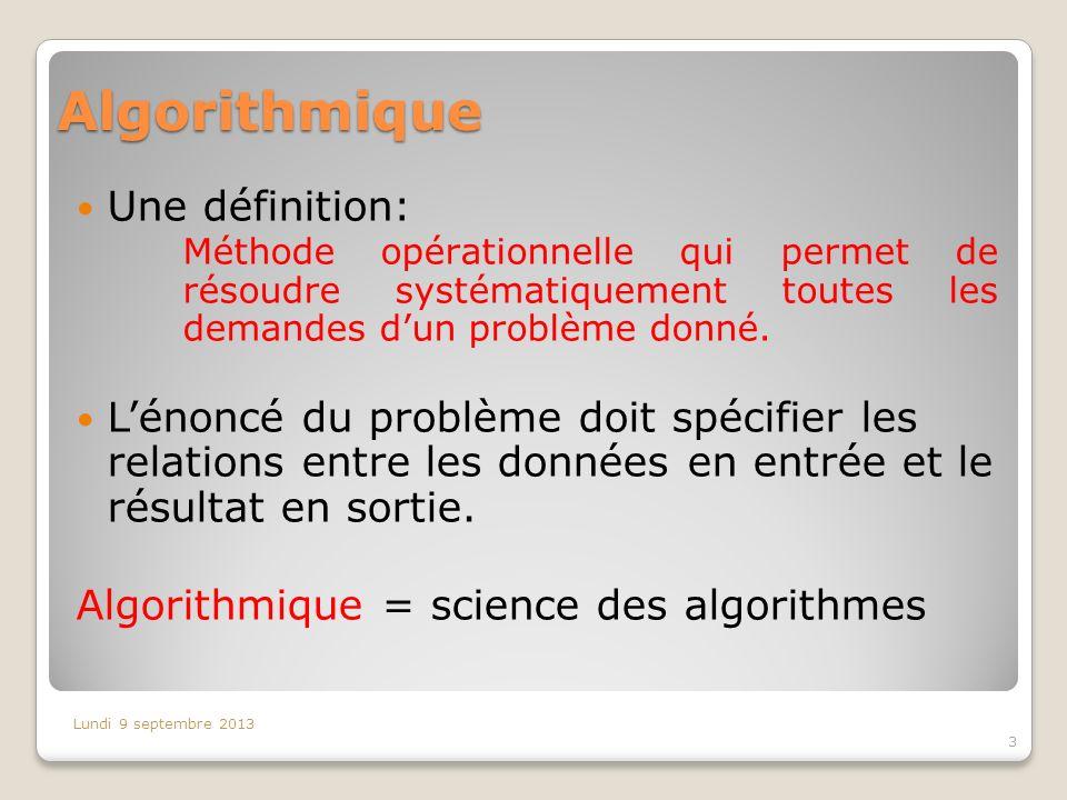 Algorithmique Une définition: