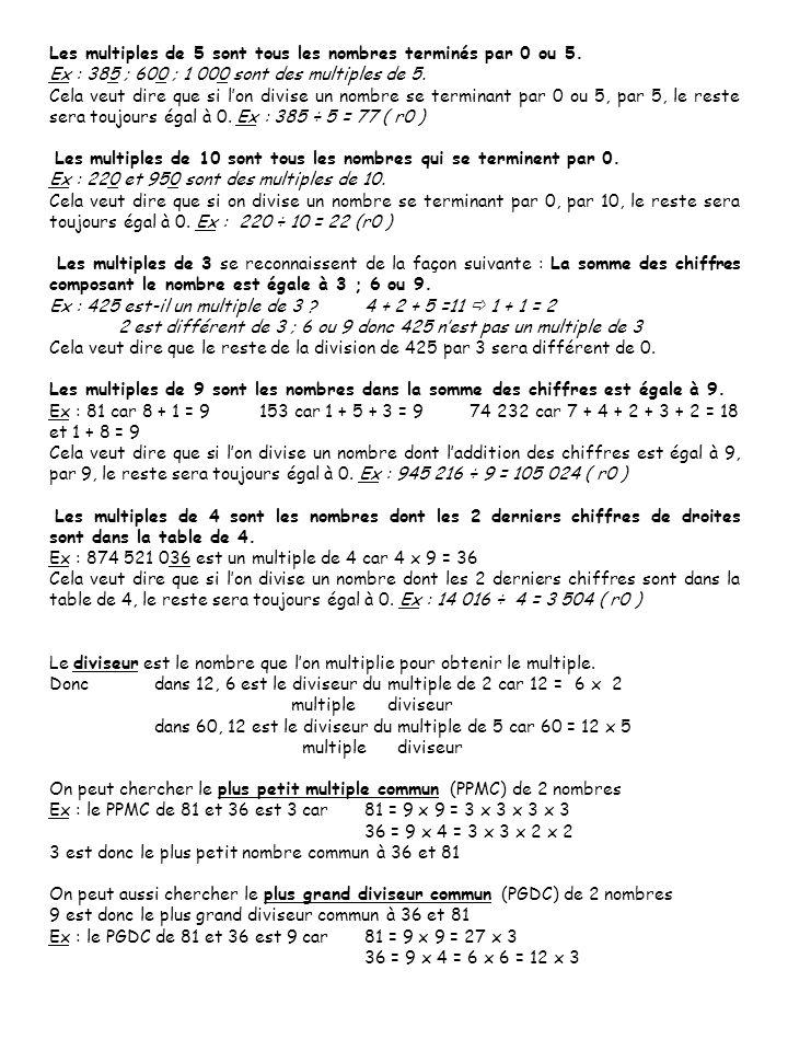 Les multiples de 5 sont tous les nombres terminés par 0 ou 5.