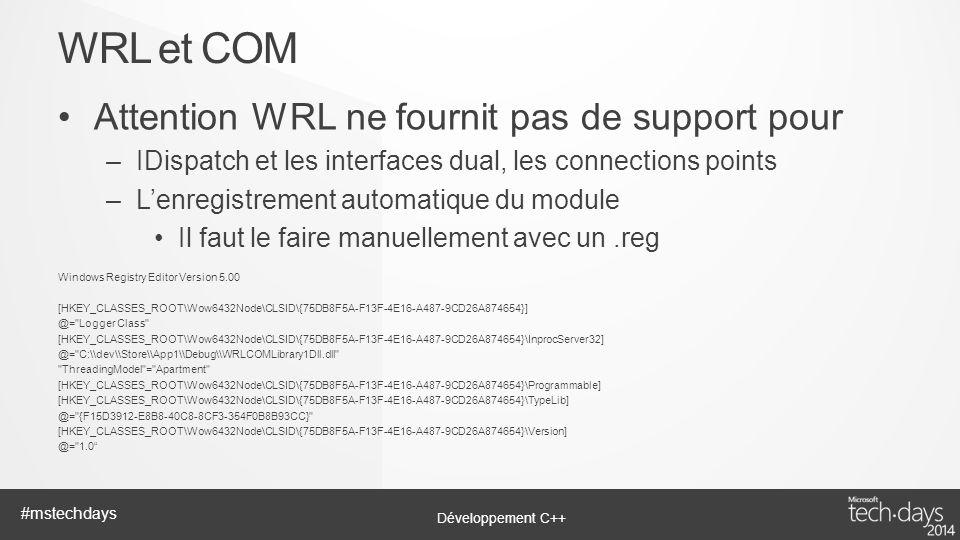 WRL et COM Attention WRL ne fournit pas de support pour