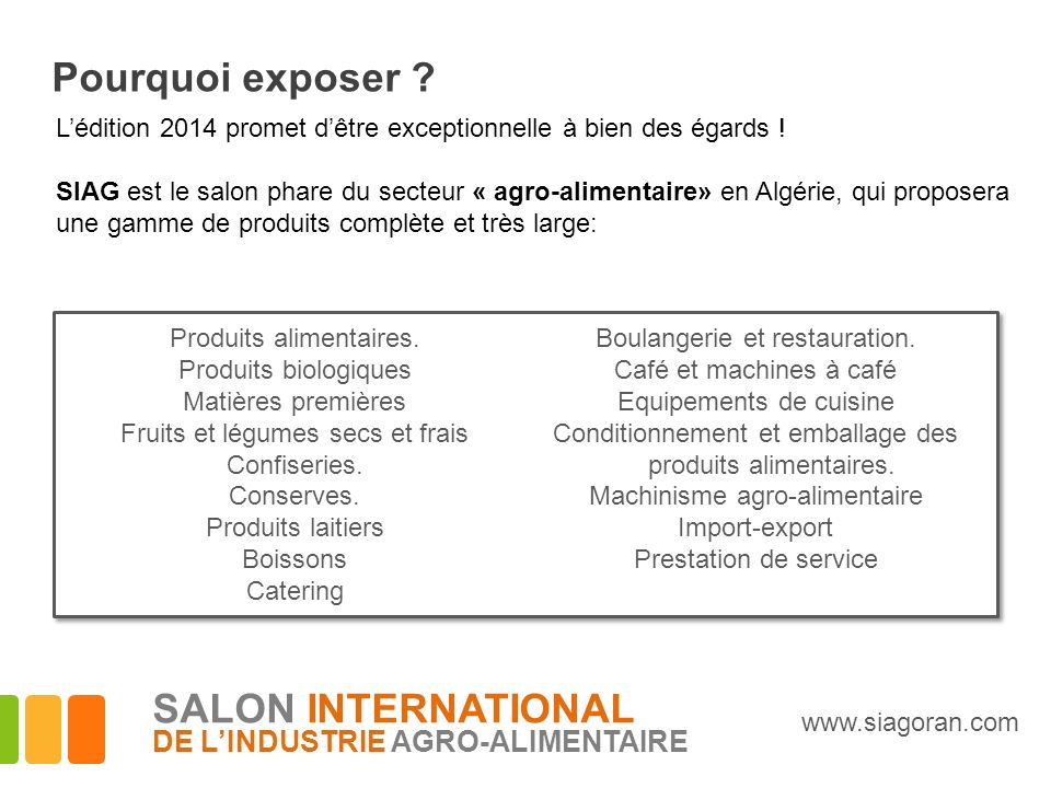 Pourquoi exposer SALON INTERNATIONAL DE L'INDUSTRIE AGRO-ALIMENTAIRE