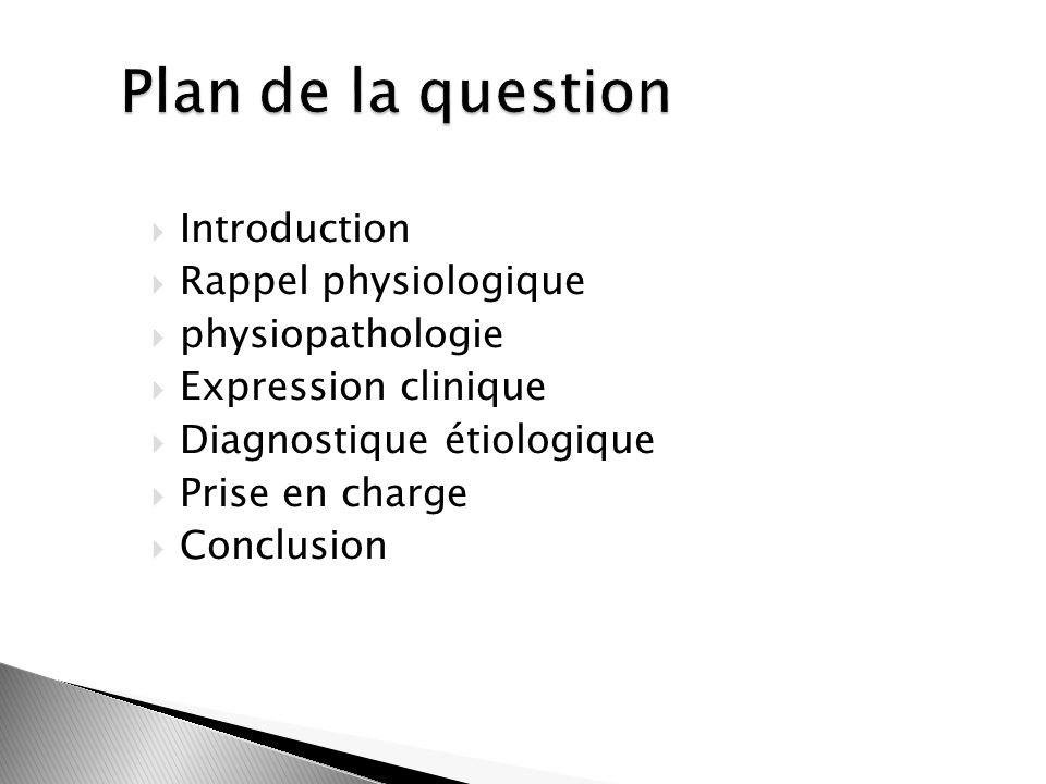 Plan de la question Introduction Rappel physiologique physiopathologie