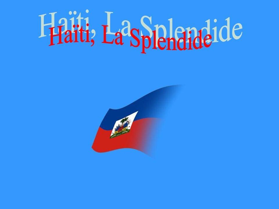 Haïti, La Splendide
