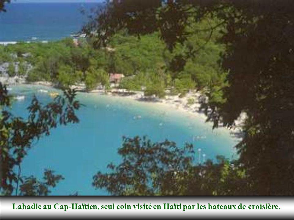 Labadie au Cap-Haïtien, seul coin visité en Haïti par les bateaux de croisière.