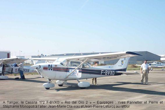 A Tanger, le Cessna 172 F-BVXO « Rio del Oro 2 » – Equipages : Yves Pannetier et Pierre et Stéphanie Monopoli à l'aller, Jean-Marie Claveau et Jean-Pierre Leturcq au retour