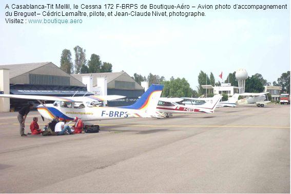 A Casablanca-Tit Mellil, le Cessna 172 F-BRPS de Boutique-Aéro – Avion photo d'accompagnement du Breguet – Cédric Lemaître, pilote, et Jean-Claude Nivet, photographe.
