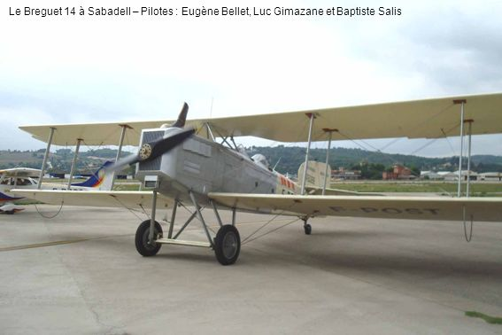 Le Breguet 14 à Sabadell – Pilotes : Eugène Bellet, Luc Gimazane et Baptiste Salis