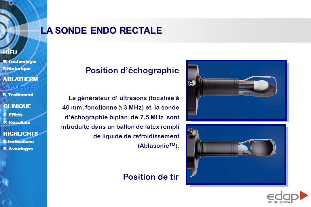 LA SONDE ENDO RECTALE Position d'échographie Position de tir