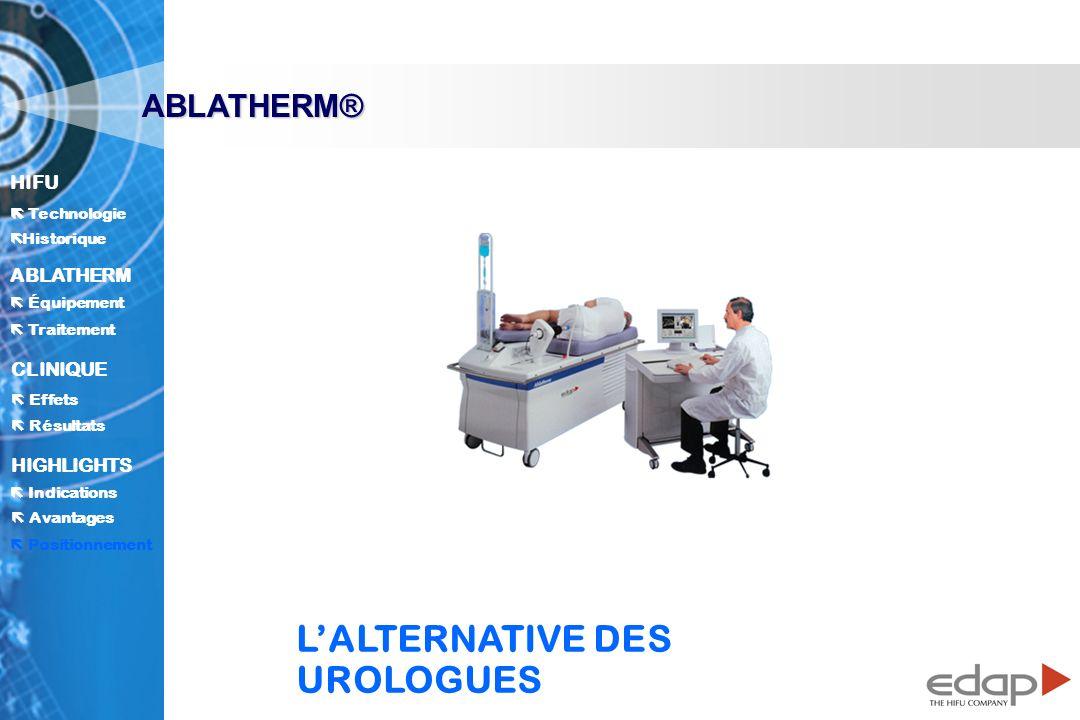 ABLATHERM®  Positionnement L'ALTERNATIVE DES UROLOGUES