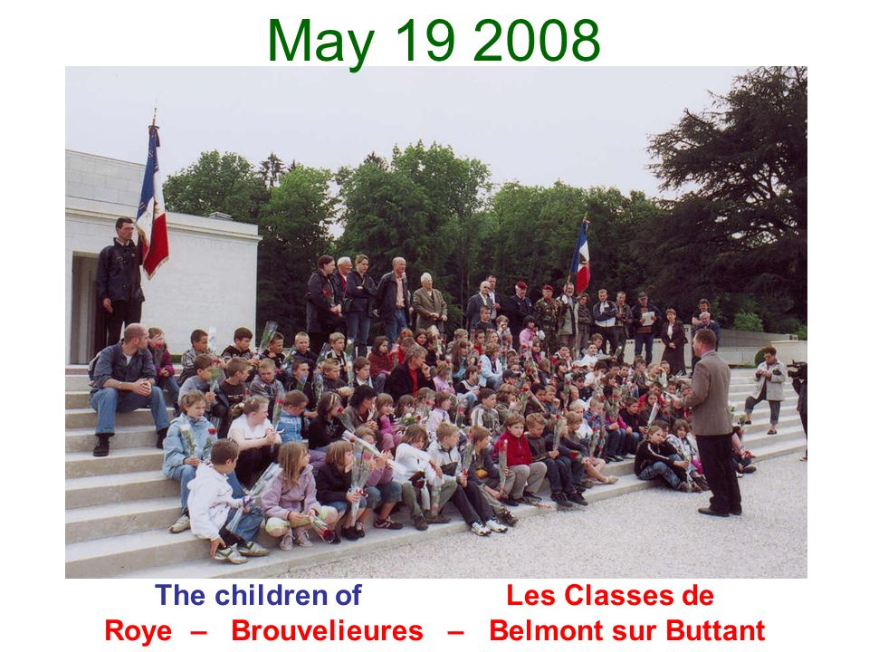 May 19 2008 The children of Les Classes de Roye – Brouvelieures – Belmont sur Buttant.