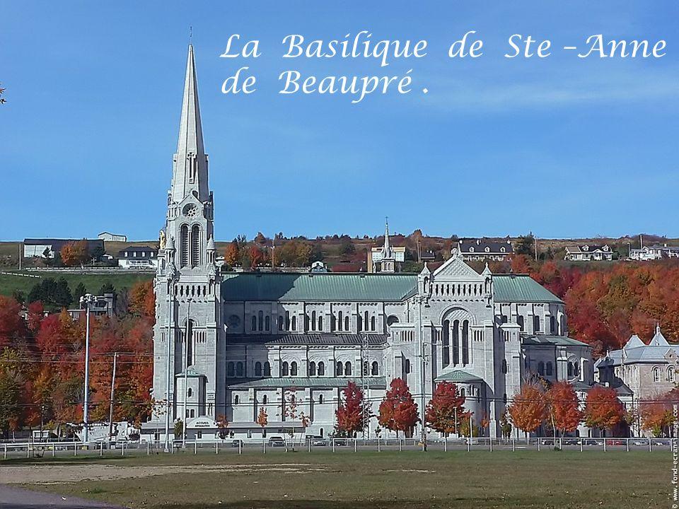 La Basilique de Ste –Anne de Beaupré .