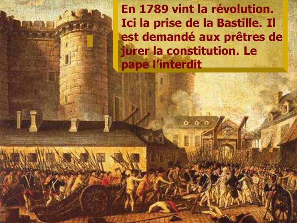 En 1789 vint la révolution. Ici la prise de la Bastille