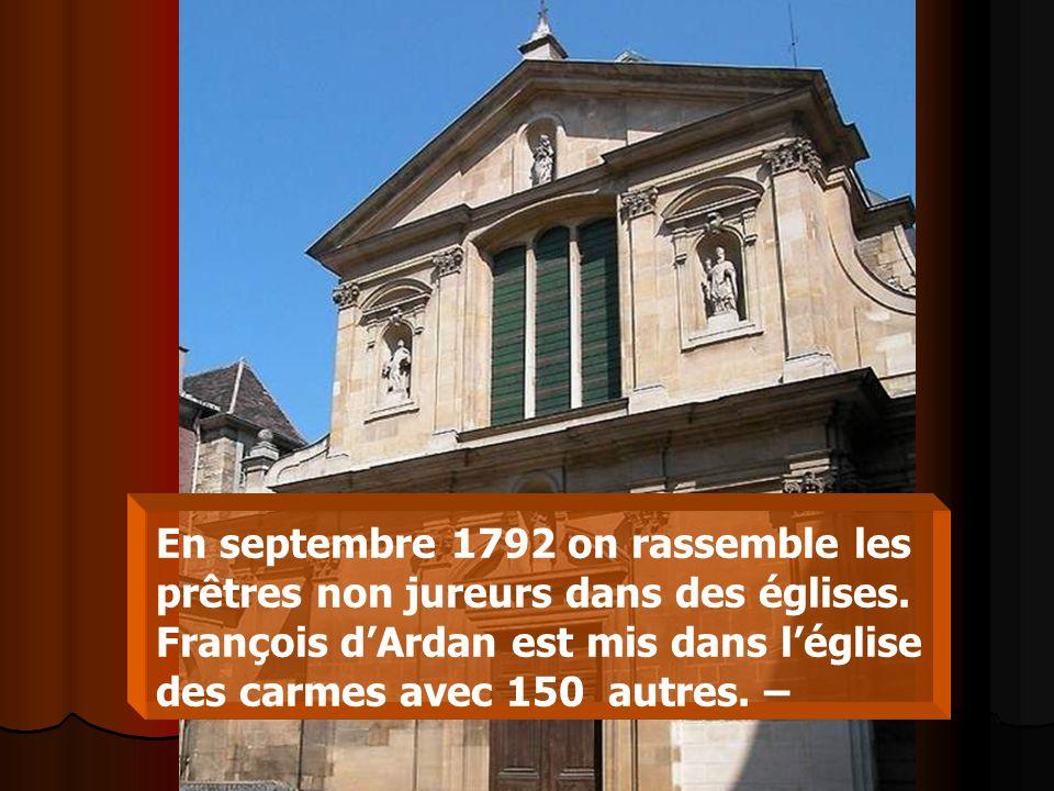 En septembre 1792 on rassemble les prêtres non jureurs dans des églises.