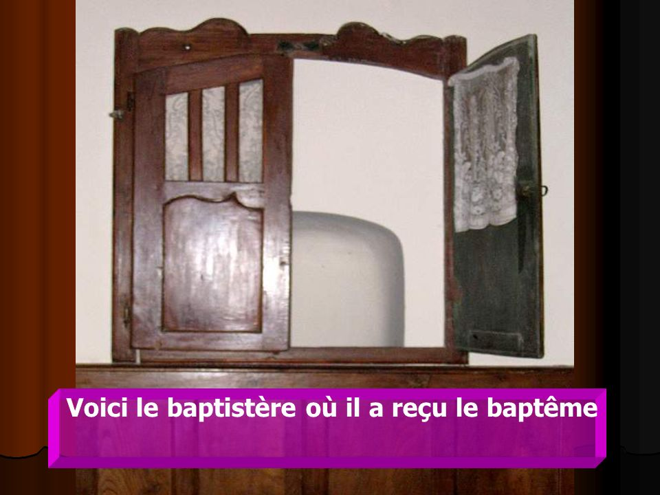 Voici le baptistère où il a reçu le baptême
