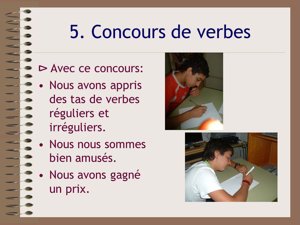 5. Concours de verbes ⊳ Avec ce concours: