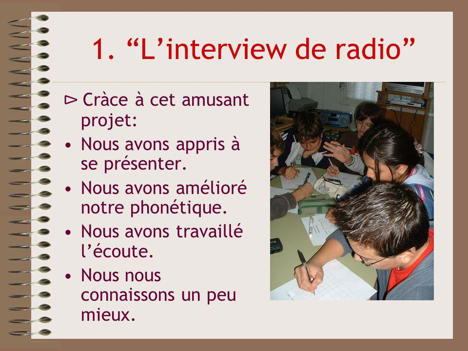 1. L'interview de radio
