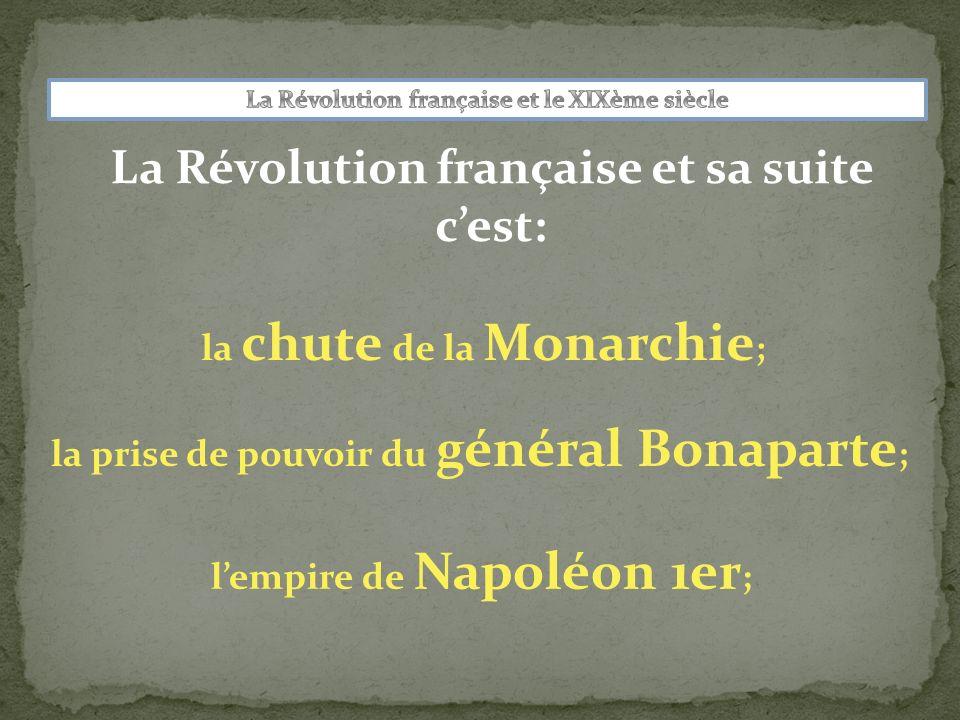 La Révolution française et sa suite c'est: