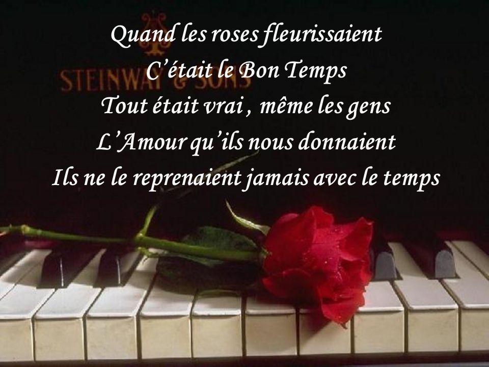 Quand les roses fleurissaient C'était le Bon Temps