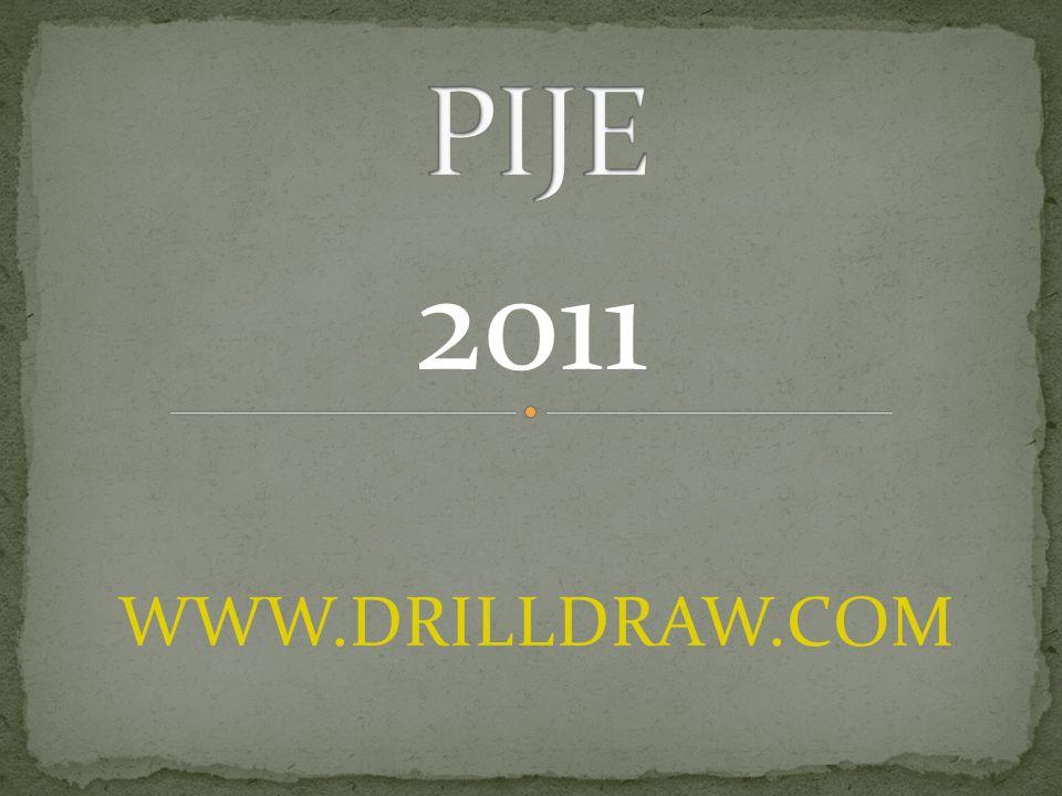 PIJE 2011 WWW.DRILLDRAW.COM