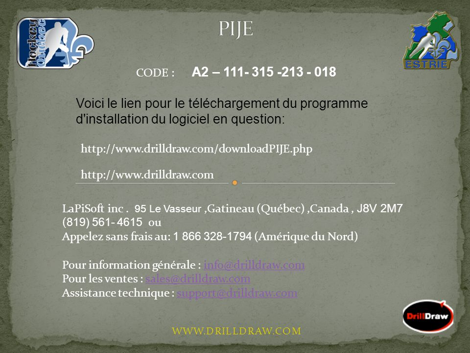 PIJE CODE : A2 – 111- 315 -213 - 018. Voici le lien pour le téléchargement du programme d installation du logiciel en question: