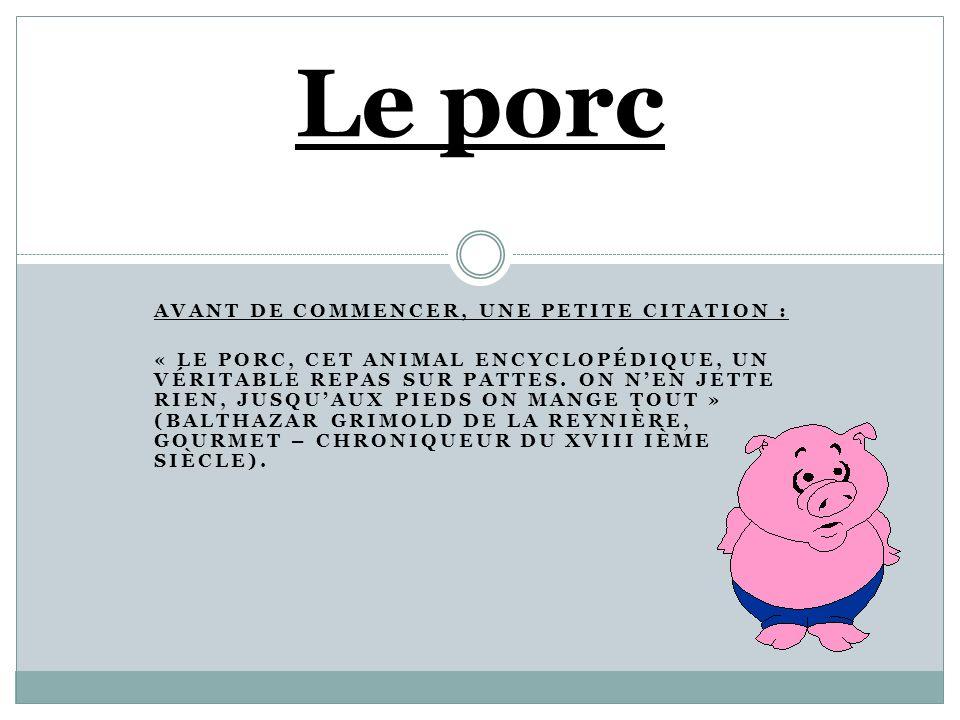 Le porc Avant de commencer, une petite citation :