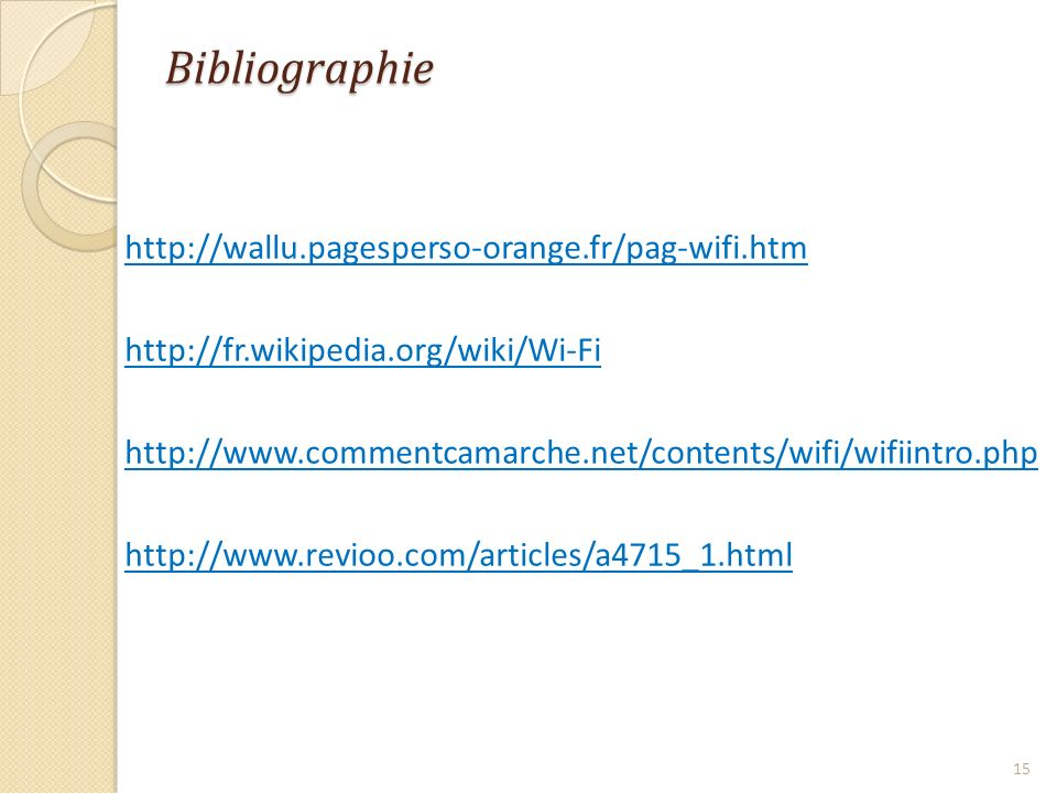 Bibliographie http://wallu.pagesperso-orange.fr/pag-wifi.htm