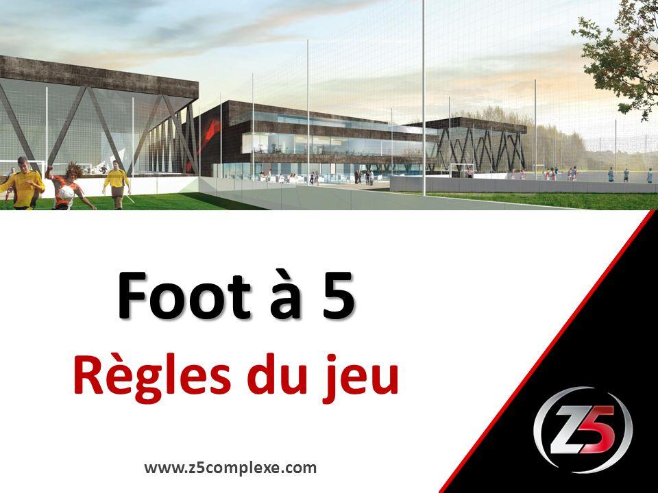 Foot à 5 Règles du jeu www.z5complexe.com