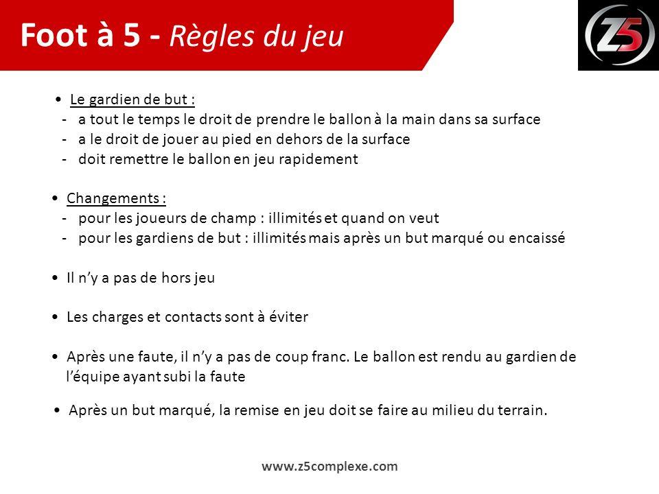 Foot à 5 - Règles du jeu • Le gardien de but :