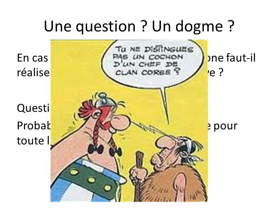 Une question Un dogme