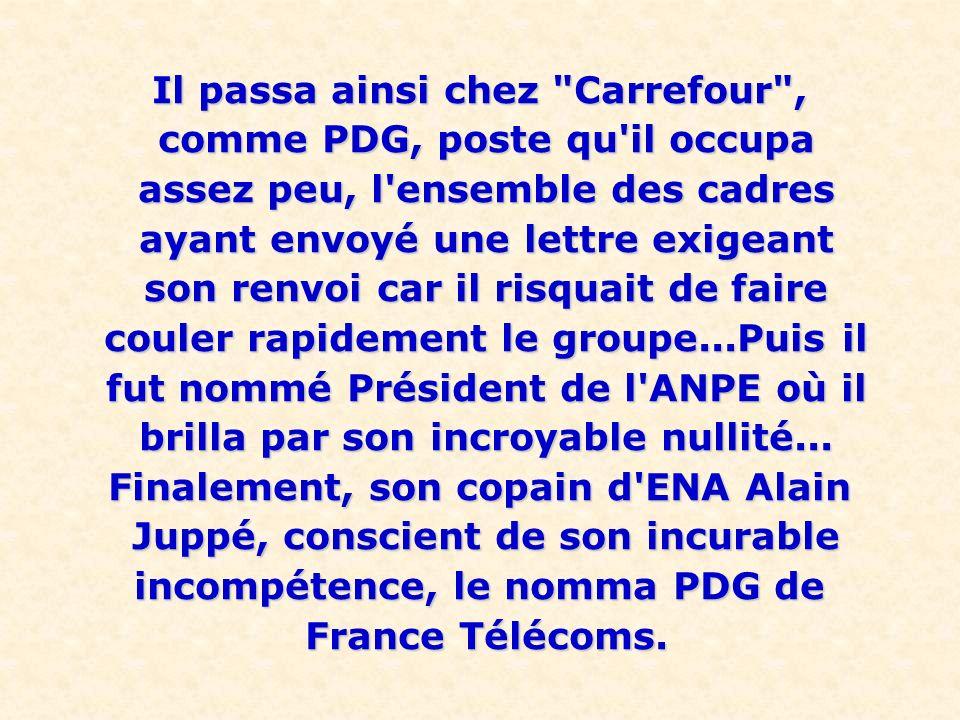 Il passa ainsi chez Carrefour , comme PDG, poste qu il occupa