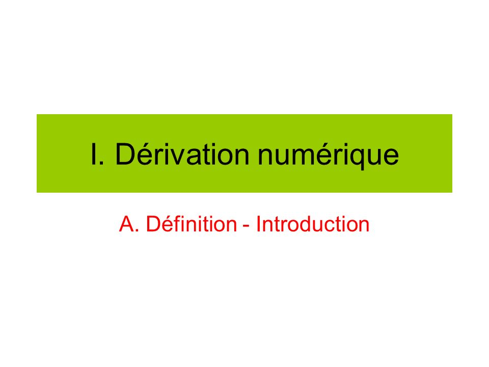 I. Dérivation numérique