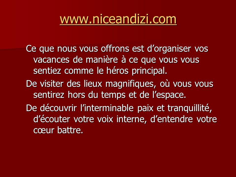 www.niceandizi.com Ce que nous vous offrons est d'organiser vos vacances de manière à ce que vous vous sentiez comme le héros principal.