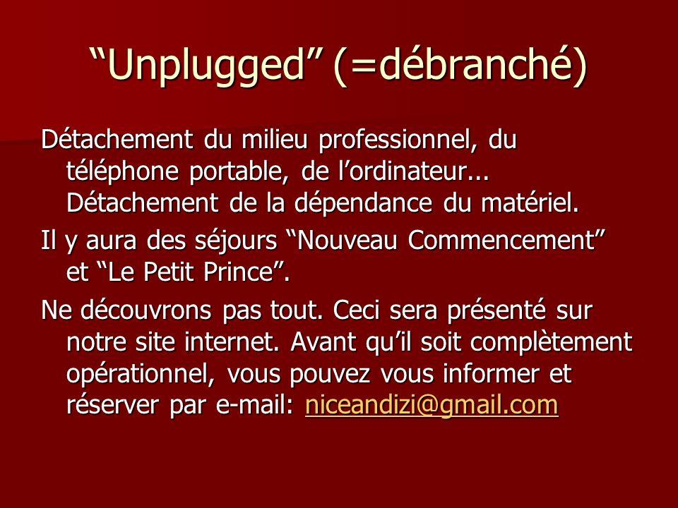 Unplugged (=débranché)