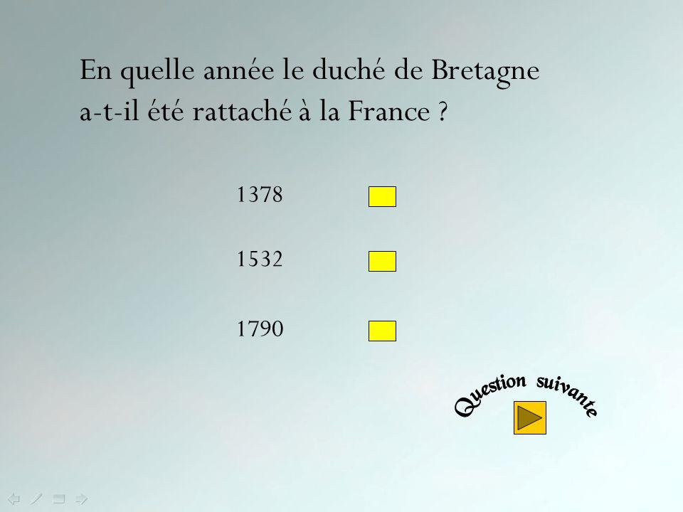 En quelle année le duché de Bretagne a-t-il été rattaché à la France