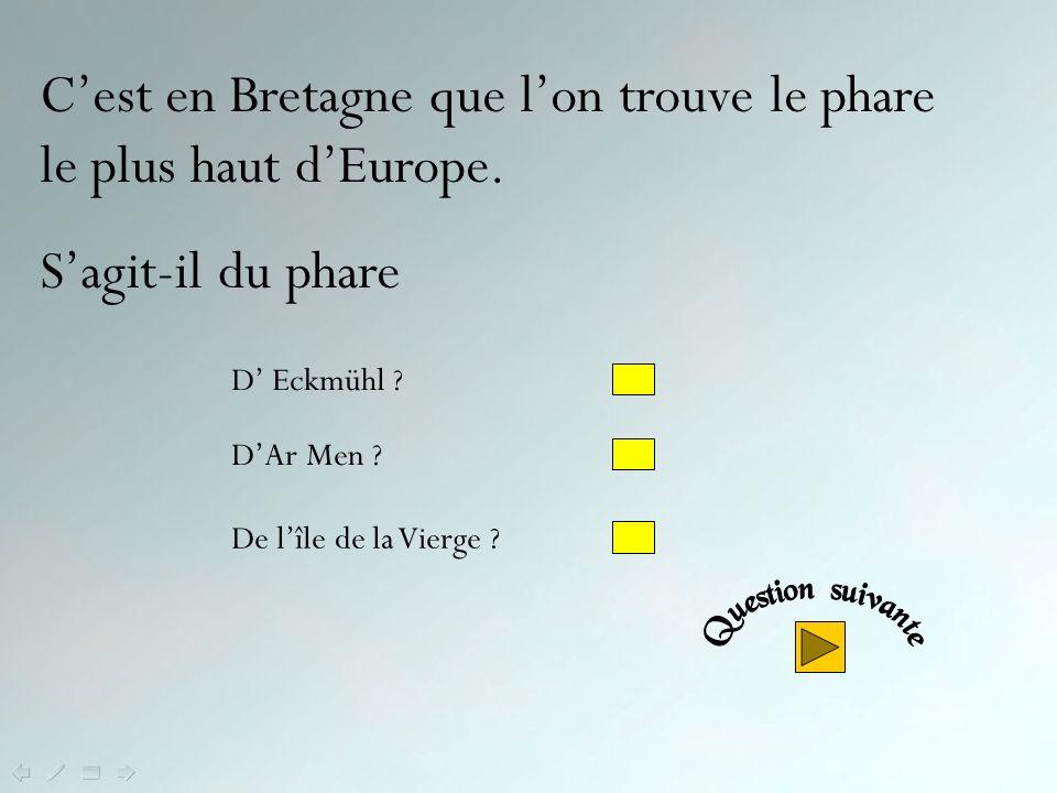 C'est en Bretagne que l'on trouve le phare le plus haut d'Europe.