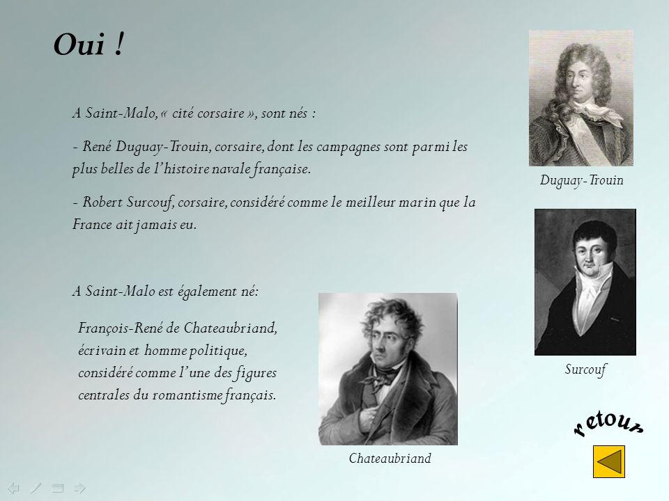 Oui ! A Saint-Malo, « cité corsaire », sont nés :