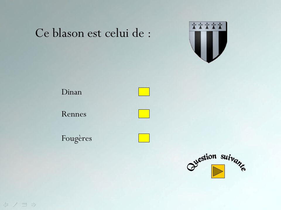 Ce blason est celui de : Dinan Rennes Fougères Question suivante