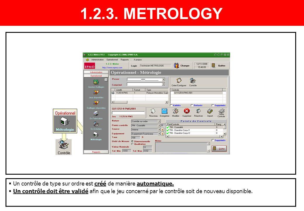 1.2.3. METROLOGY Un contrôle de type sur ordre est créé de manière automatique.