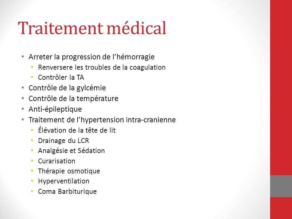 Traitement médical Arreter la progression de l'hémorragie