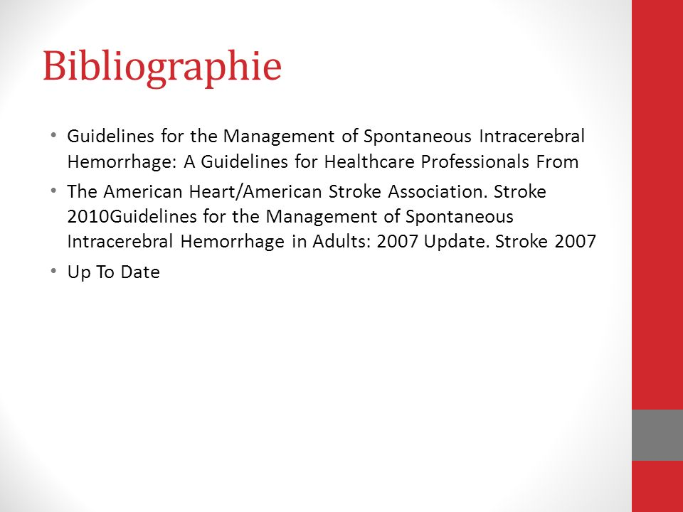 Bibliographie Guidelines for the Management of Spontaneous Intracerebral Hemorrhage: A Guidelines for Healthcare Professionals From.