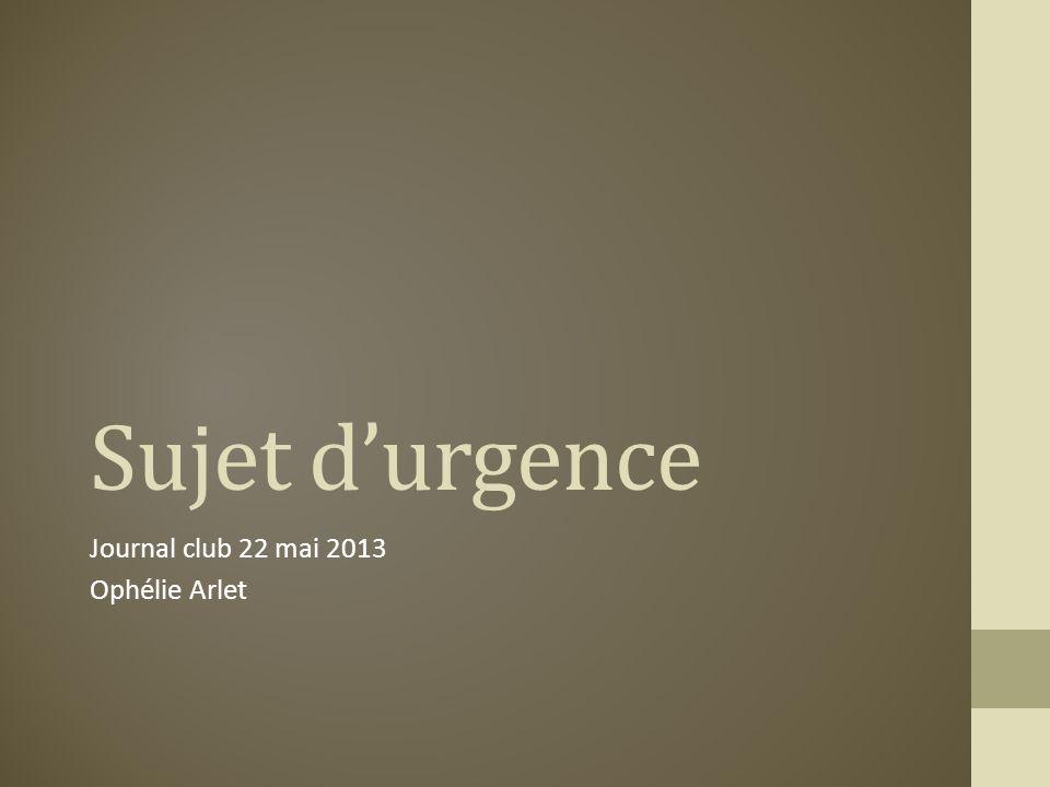 Journal club 22 mai 2013 Ophélie Arlet
