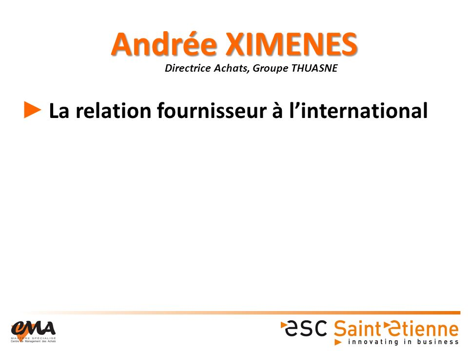 Andrée XIMENES La relation fournisseur à l'international