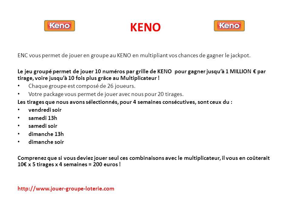 KENO ENC vous permet de jouer en groupe au KENO en multipliant vos chances de gagner le jackpot.