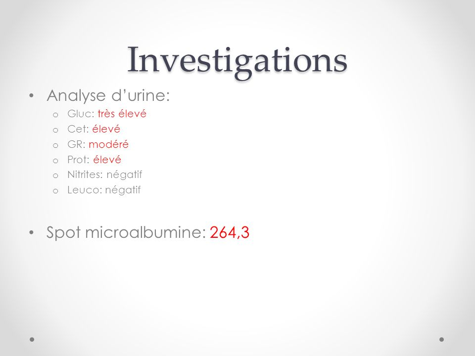 Investigations Analyse d'urine: Spot microalbumine: 264,3