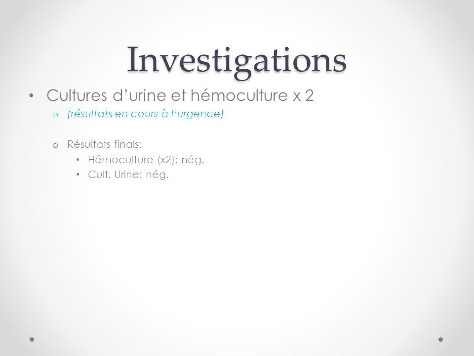Investigations Cultures d'urine et hémoculture x 2