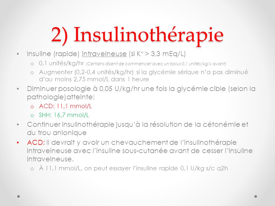 2) Insulinothérapie Insuline (rapide) intraveineuse (si K+ > 3,3 mEq/L)