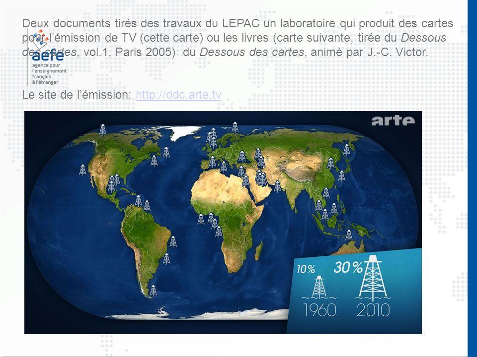 Deux documents tirés des travaux du LEPAC un laboratoire qui produit des cartes pour l'émission de TV (cette carte) ou les livres (carte suivante, tirée du Dessous des cartes, vol.1, Paris 2005) du Dessous des cartes, animé par J.-C. Victor.